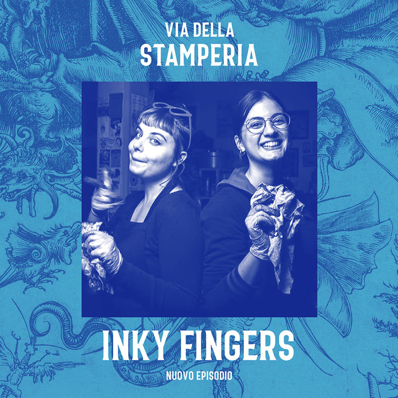 Via della Stamperia Inky Fingers