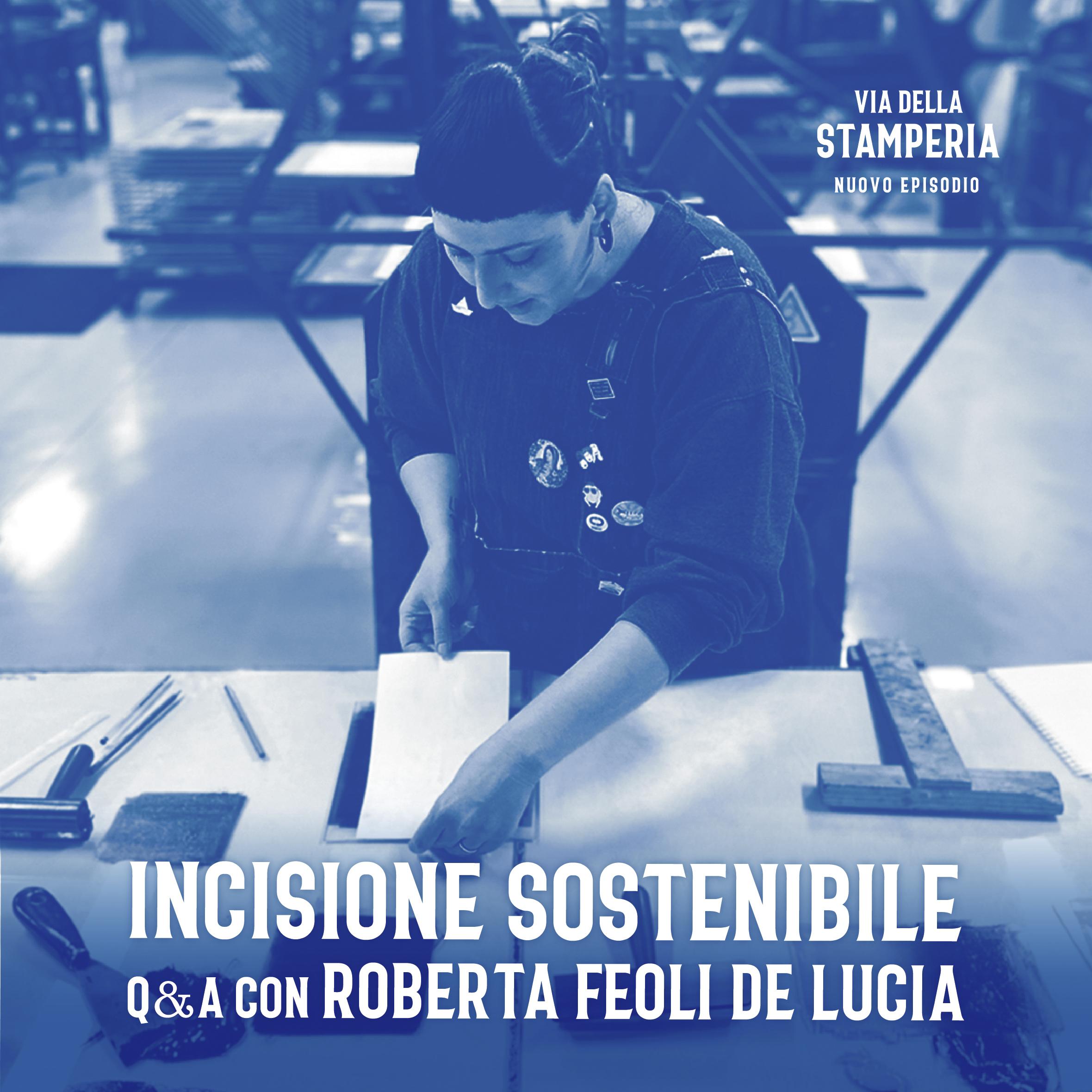 INCISIONE SOSTENIBILE Q&A con Roberta Feoli De Lucia